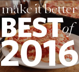 Best Pizza Lou Malnati's Make it Better 2016